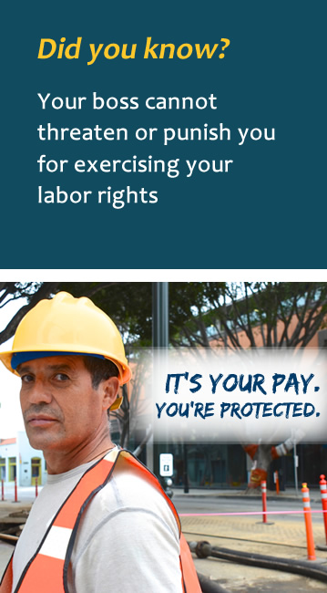 Your boss cannot threaten or punish your for exercising your labor rights.