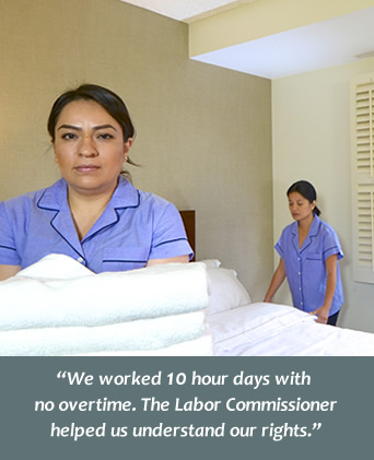 Hotel housekeeper: We worked 10 hour days with no overtime. The Labor Commissionerhelped us understand our rights.